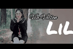 Lirik Lagu Via Vallen LiLy Koplo Cover Version 〘Lorok™〙