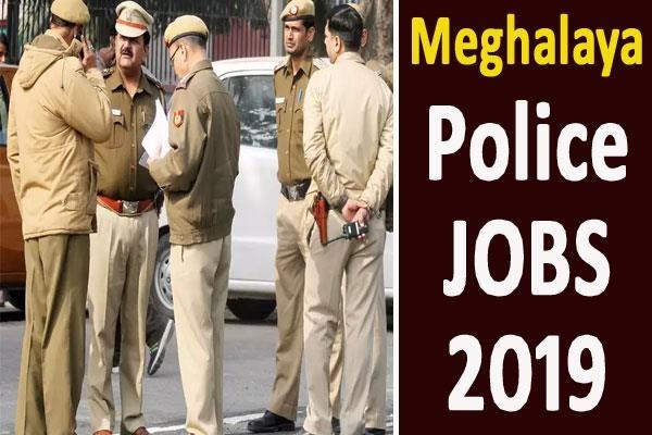 Meghalaya Police Recruitment 2019 - 1015 Posts
