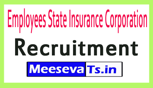 Employees State Insurance Corporation ESIC Recruitment