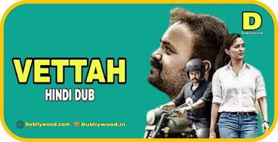Vettah Hindi Dubbed Movie