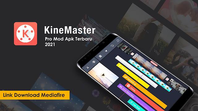 Download Kinemaster pro Mod Apk terbaru 2021