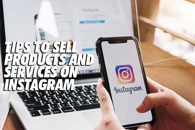 Sell Products and Services On Instagram