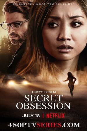 Watch Online Free Secret Obsession (2019) Full Hindi Dual Audio Movie Download 480p 720p Web-DL