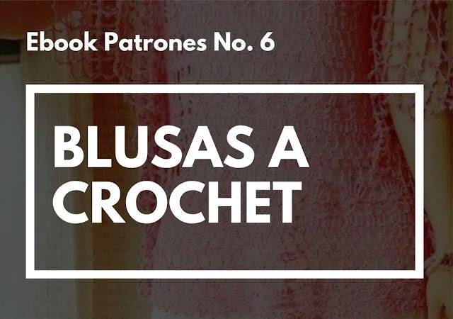 Ebook No. 6 Blusas a Crochet