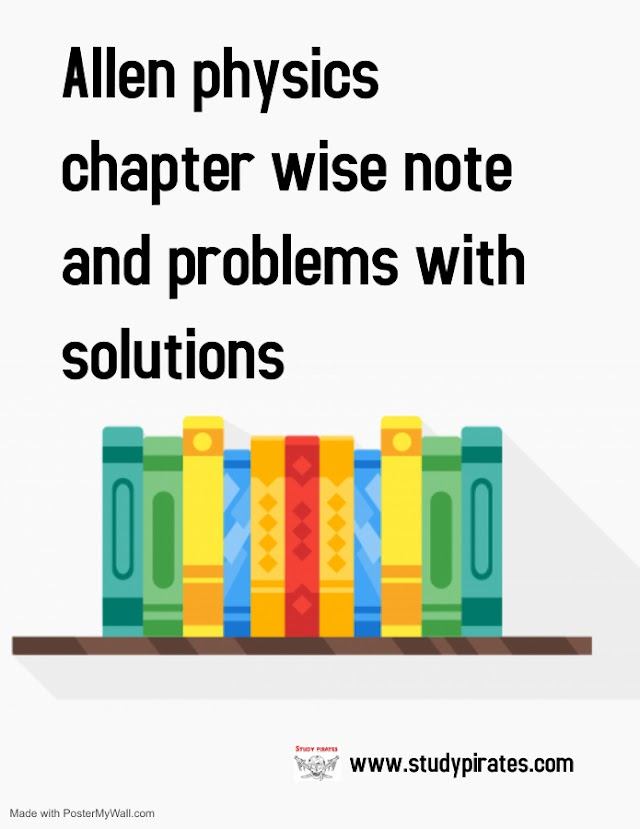 ALLEN PHYSICS CHAPTER WISE NOTE AND PROBLEMS WITH SOLUTIONS