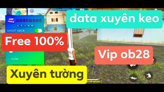 FILE DATA XUYÊN KEO VIP FREE FIRE OB28 XUYÊN TƯỜNG KEO XUYÊN NHÀ FREE 100% VIP NHẤT