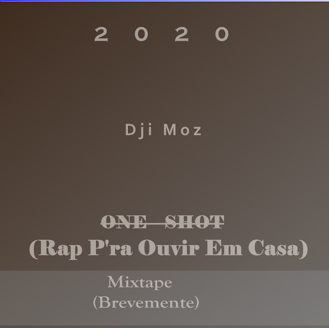 Dji Moz - One Shot (Rap Pra Ouvir Em Casa) [Rap Hip Hop] (2020)