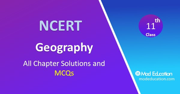 MCQ Questions for Class 11 Geography Chapter wise