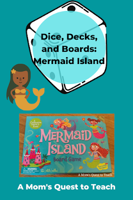Text: Dice, Decks, and Boards: Mermaid Island; A Mom's Quest to Teach; mermaid clip art & cover of game