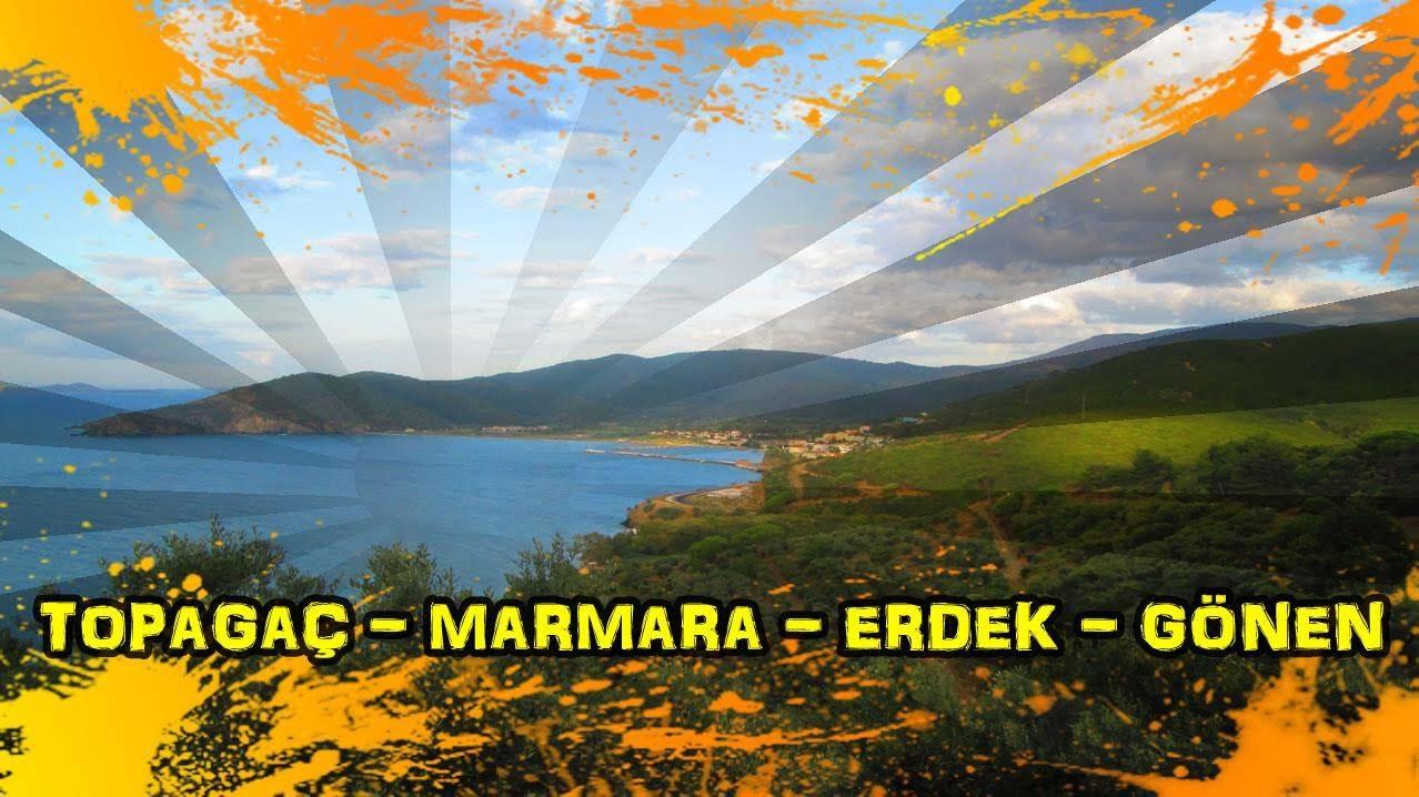 2018/08/12 Topağaç - Marmara - Erdek - Edincik - Gönen - Muratlar - Kumköy