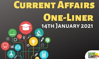 Current Affairs One-Liner: 14th January 2021