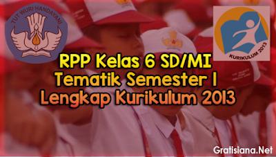 Kumpulan RPP Kelas 6 SD/MI Tematik Semester 1 Lengkap