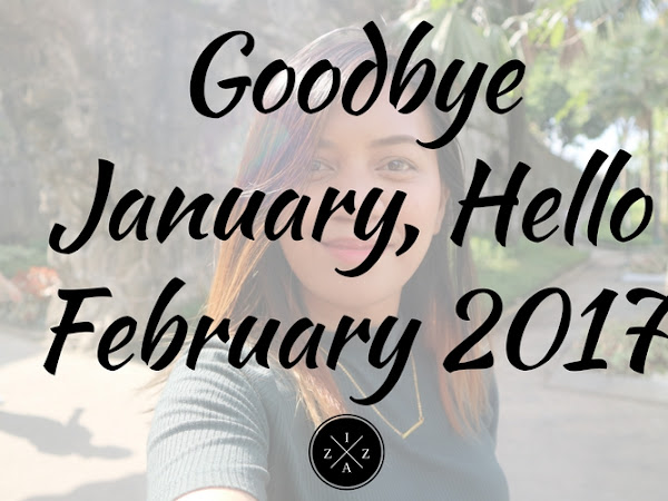 Goodbye January, Hello February 2017