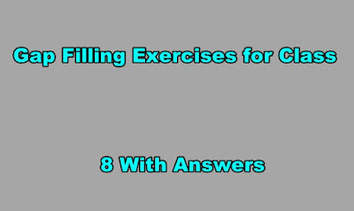 Gap Filling Exercises for Class 8 With Answers.