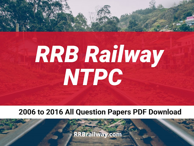 RRB Railway NTPC Previous years 2006 to 2016 All Question Papers with Answer Key [ASM, Goods Guard, TA/CA, ECRC, Clerk Exam]