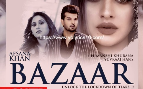 Bazaar Lyrics - Afsana Khan Ft Himanshi Khurana