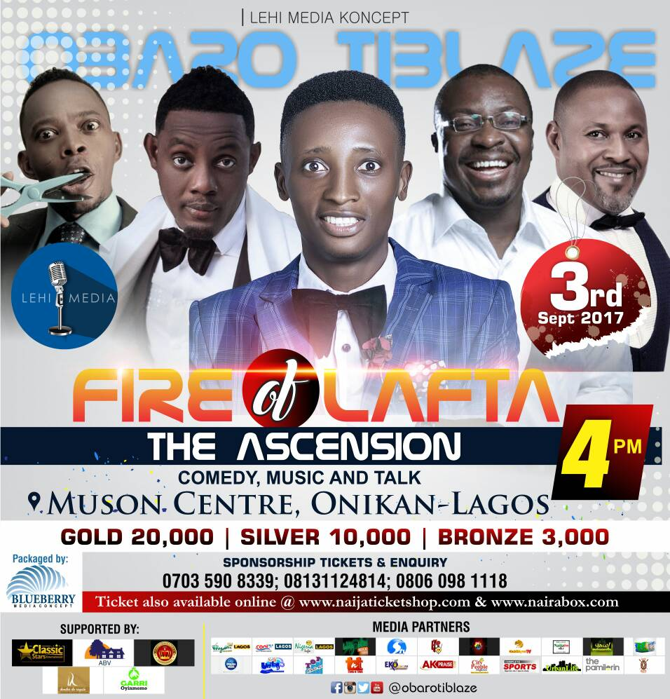 "'Fire of Lafta' With #ObaroTiblaze Ft. Saidi Balogun, AY, VJ Adams & Others On Sept. 3 – Get Your Ticket Now and Get Ready For ""The Ascension"""