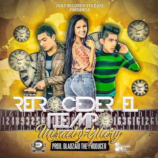 Misael y Yhery - Retroceder El Tiempo (Prod. Bladzaid The Producer)