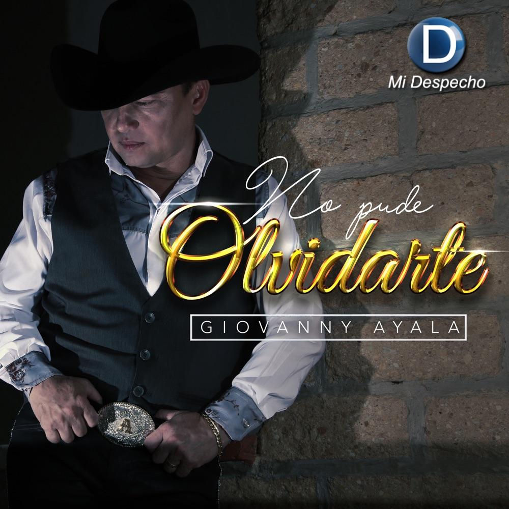 Giovanny Ayala No Pude Olvidarte