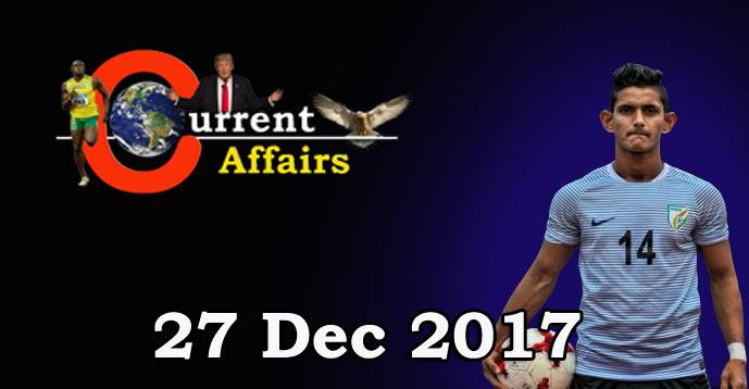 Kerala PSC - Daily Current Affairs 27/12/2017