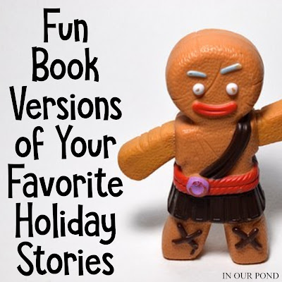 Fun Versions of Your Favorite Holiday Stories // In Our Pond