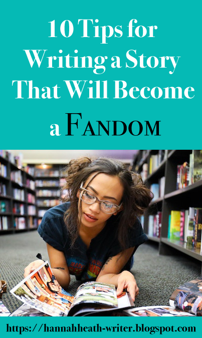 10 Tips for Writing a Story That Will Become a Fandom
