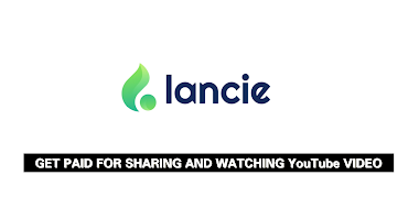 Lancie - Get Paid For Sharing And Watching YouTube Video