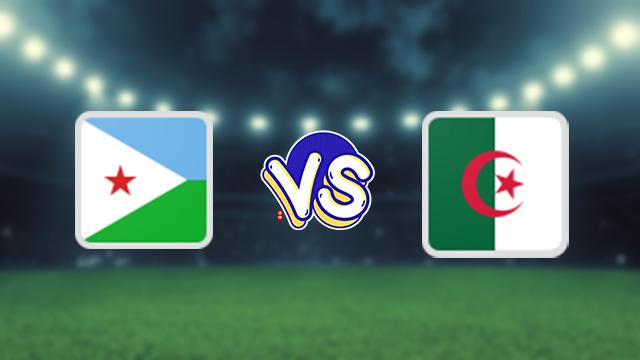 مشاهدة مباراة الجزائر ضد جيبوتي 02-09-2021 بث مباشر في التصفيات الافريقيه المؤهله لكاس العالم