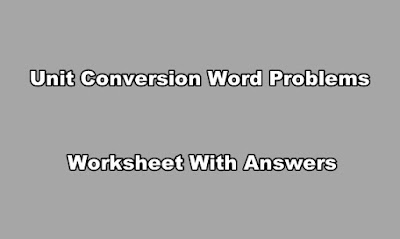 Unit Conversion Word Problems Worksheet With Answers PDF.