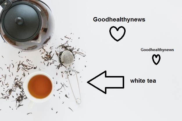 Some Benefits of White Tea to your health