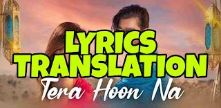 Tera Hoon Na Lyrics in English | With Translation | – Nikhil D'Souza