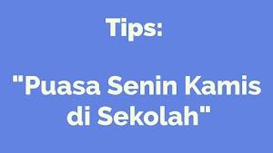 Tips Puasa Sunnah Senin Kamis di Sekolah part 2 | Blognya Alvian Kosim