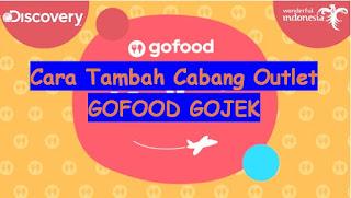 Cara Tambah Cabang Outlet GOFOOD GOJEK 1