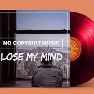 NO COPYRIGHT MUSIC: ASHUTOSH - Lose My Mind