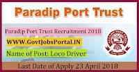 Paradip Port Trust Recruitment 2018– Loco Driver