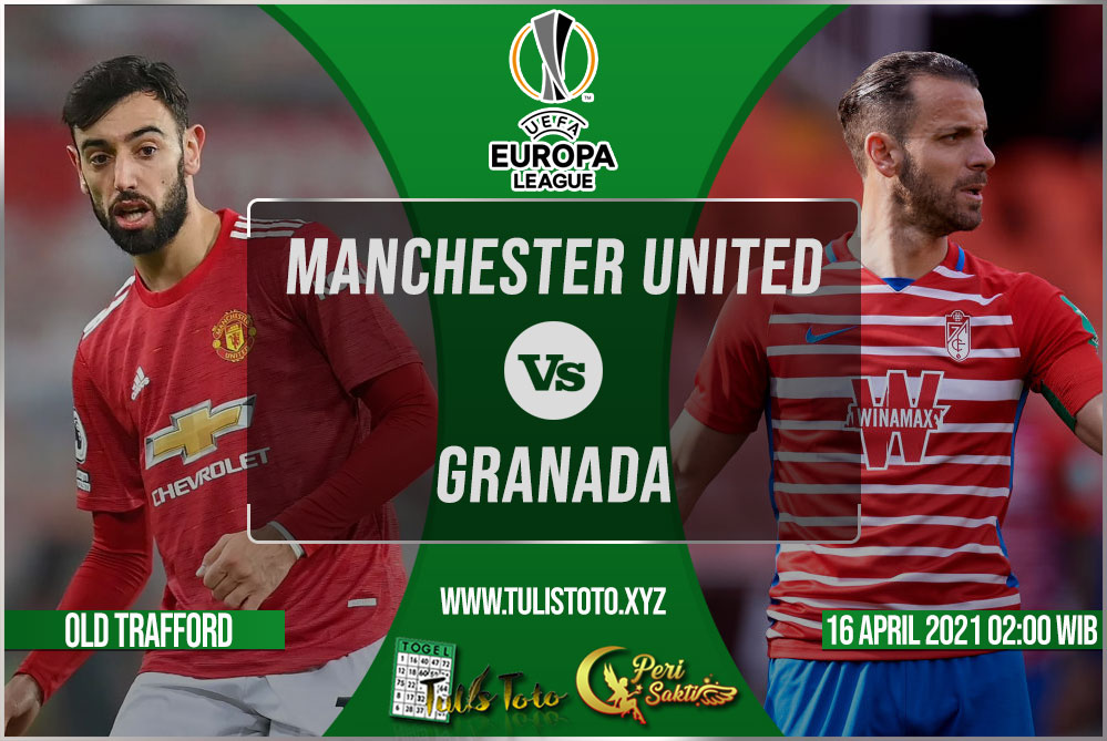 Prediksi Manchester United vs Granada 16 April 2021