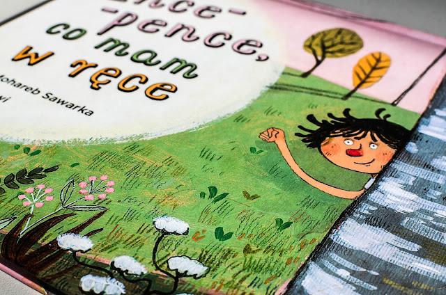 """""""Ence - pence , co mam w ręce"""" -  książka, która przypomina o czymś bardzo ważnym"""