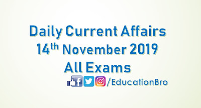 Daily Current Affairs 14th November 2019 For All Government Examinations