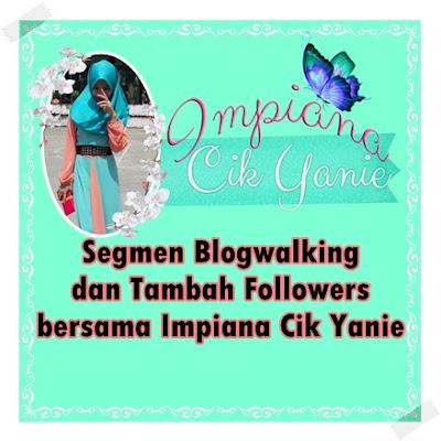Segmen Blogwaking dan Tambah Followers bersama Impiana Cik Yanie