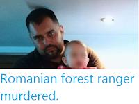 https://sciencythoughts.blogspot.com/2019/10/romanian-forest-ranger-murdered.html