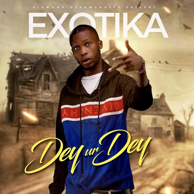 Exotika – Dey Ur Dey