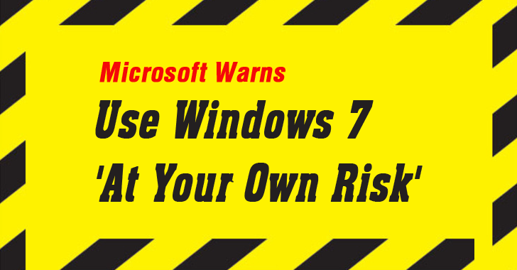 microsoft warning use windows 7 at your own risk