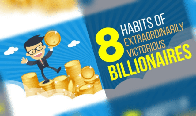8 Habits of Extraordinarily Victorious Billionaires