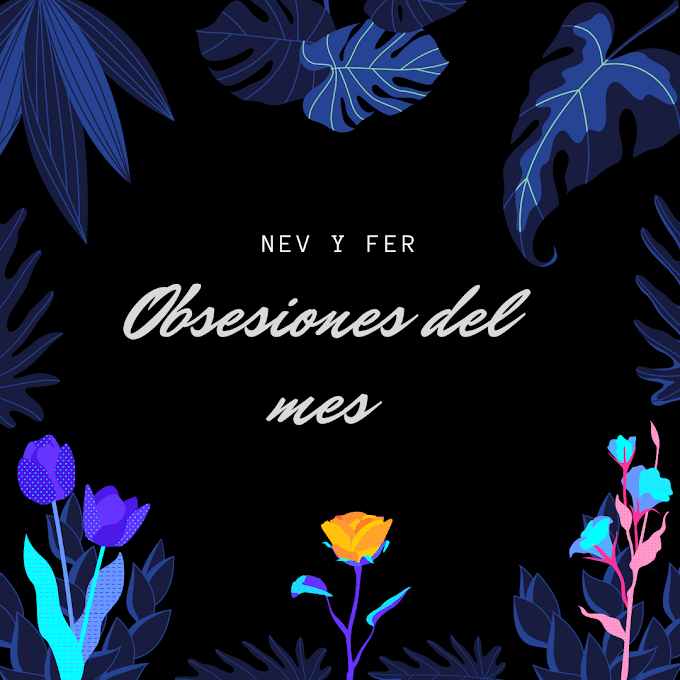 Obsesiones del mes - Abril