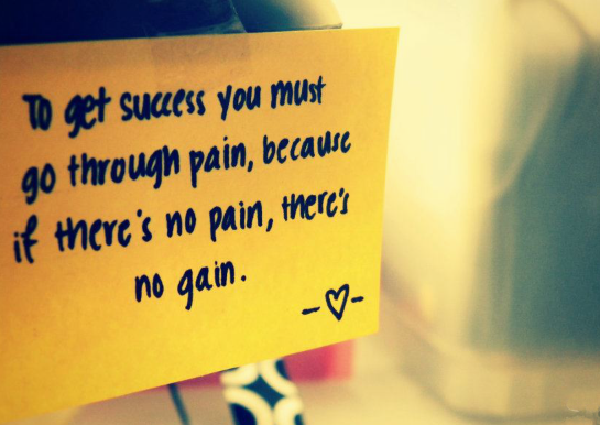 no pain, no gain !
