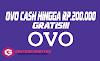 Begini Caranya Mendapatkan OVO CASH Hingga Rp.200.000 Gratis