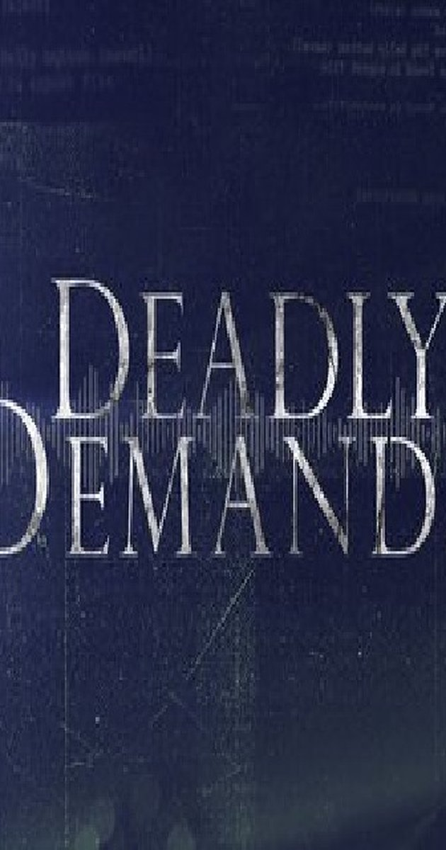 Deadly Demands 2016 : Season 1 - Full (1/6)