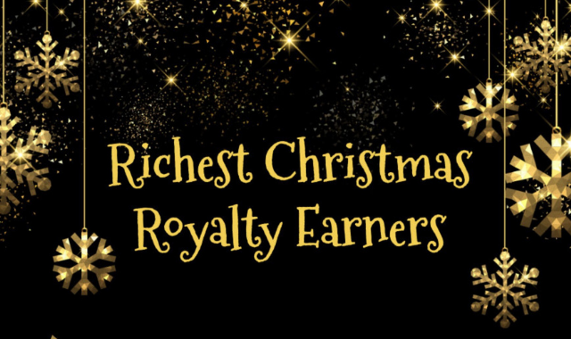 Who are the Wealthiest Christmas Royalty Earners?