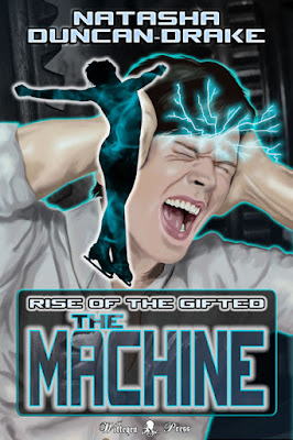 The Machine: Rise of the Gifted by Natasha Duncan-Drake