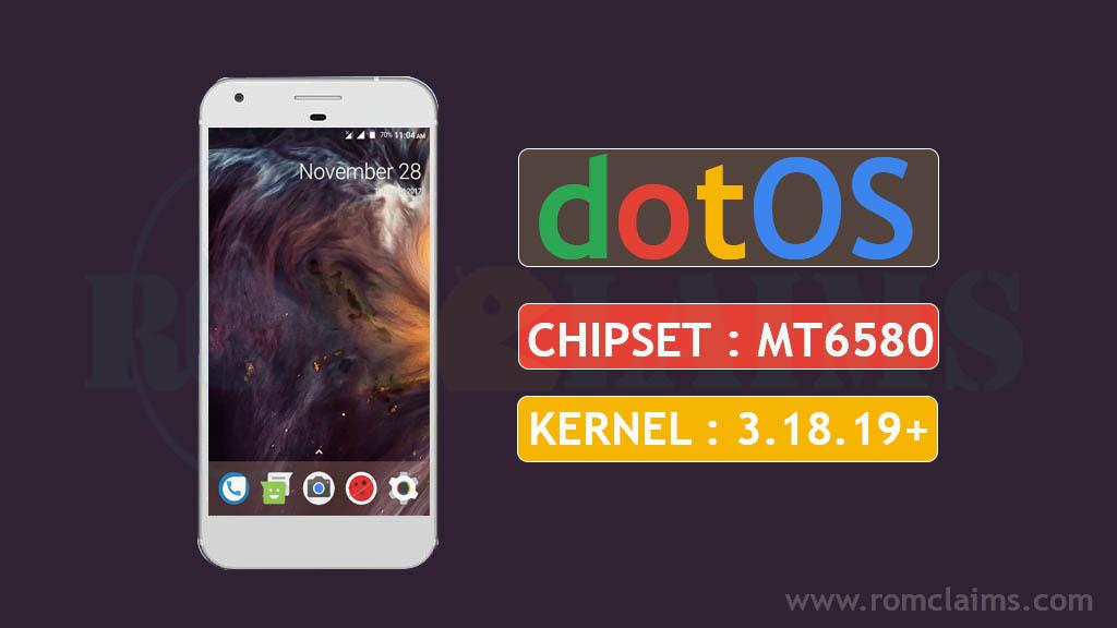 [MT6580] [7.1.2] DOT OS v1.1 N Rom For MT6580 || Kernel 3.18.19+ MM